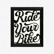 Ride Your Bike Lettering Print 8x10