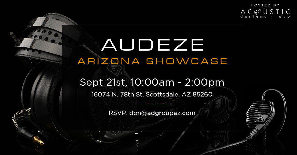 Audeze Arizona Showcase, Hosted by Acoustic Designs
