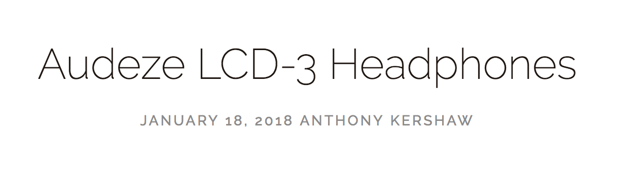 Audeze LCD-3 Review; Anthony Kershaw, Audiophilia