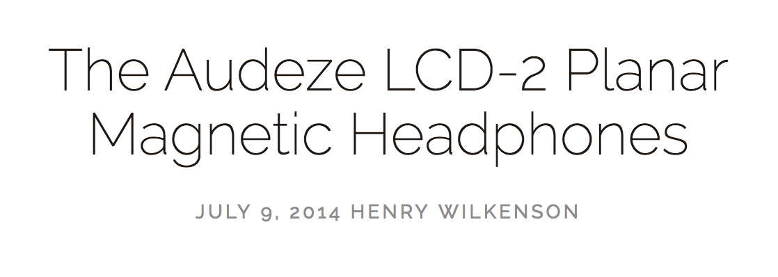 Audeze LCD-2 Review; Henry Wilkenson, Audiophilia
