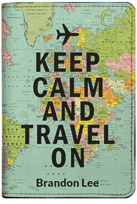 Keep Calm And Travel On (Passport Holder)