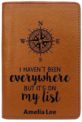 I Haven't Been Everywhere But It's On The List  (Passport Holder)