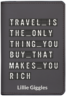 Travel Is The Only Thing (Passport Holder)