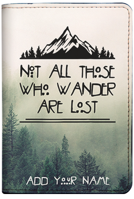 Not All Those Who Wander Are Lost (Passport Holder)