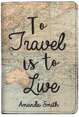 To Travel Is To Live (Passport Holder)