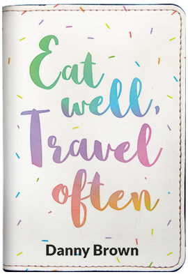Eat Well Travel Often (Passport Holder)