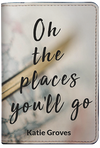 Oh The Places You'll Go (Passport Holder)