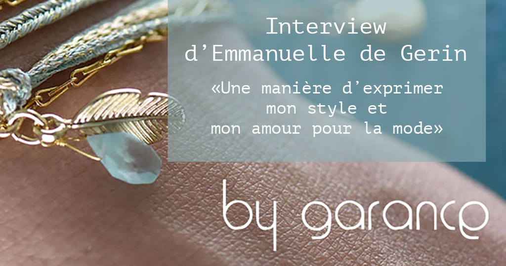 INTERVIEW D'EMMANUELLE DE GERIN / BY GARANCE