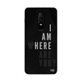 TraTec Typography - I Am Here Printed Case For OnePlus 6