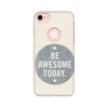 Typography - Be Awesome Today Printed Case For Apple iPhone 7 (Round Cut)