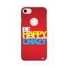 Typography - Be Happy  Printed Case For Apple iPhone 7 (Round Cut)