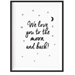 We love you to the moon and back- framed or unframed - Razberry Kids Co