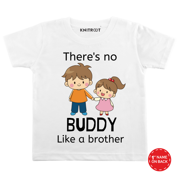 Personalised There are no buddy like brother white t-shirt