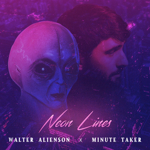 'Neon Lines' Walter Alienson & Minute Taker - DIGITAL SINGLE PACK