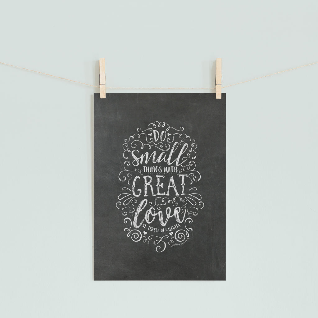 Do Small Things with Great Love Printable