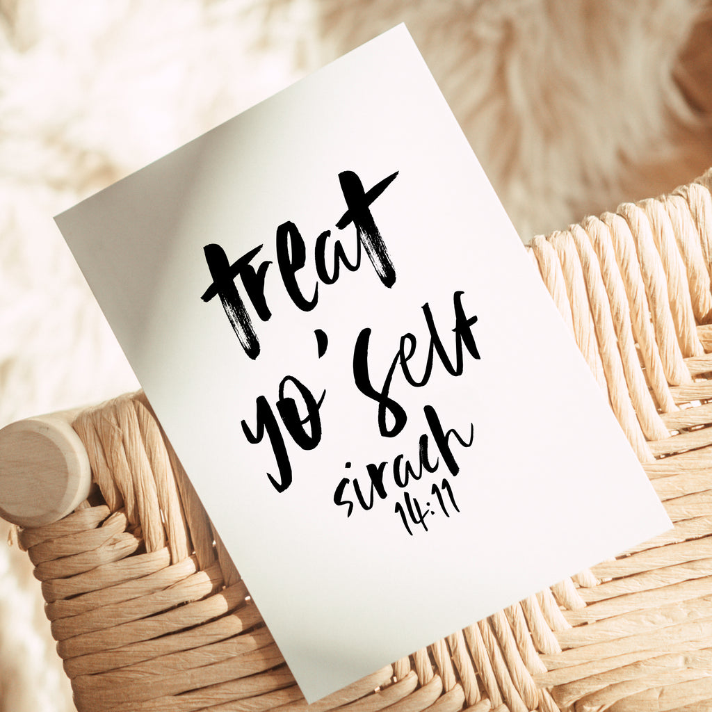 Treat Yo Self Printable