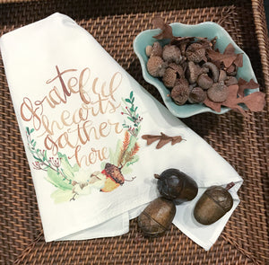 Tea Towel / grateful hearts gather here / Cotton Flour Sack Towel