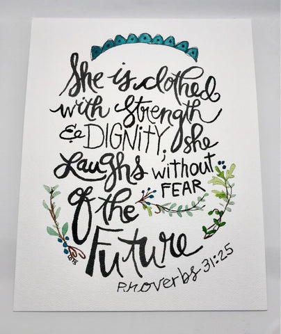 She is clothed with strength and dignity / Proverbs 31:25 / 8 x 10 inch WATERCOLOR PRINT