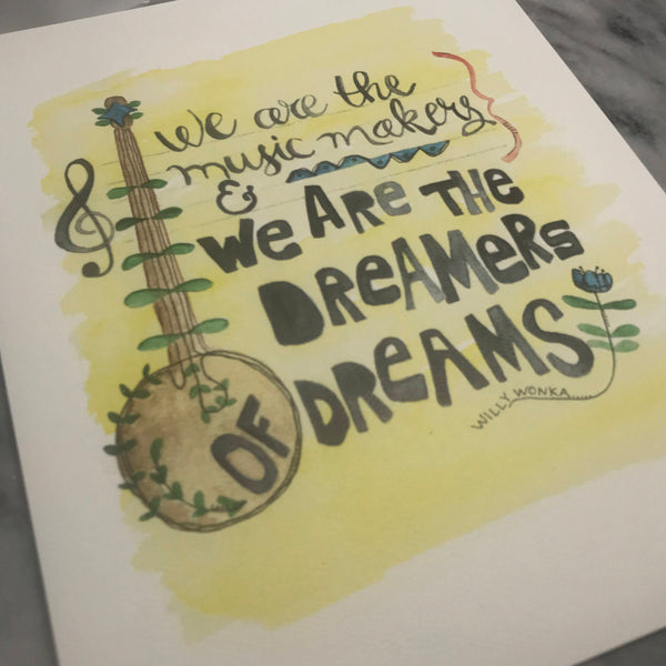We are the Music Makers Willy Wonka PRINT