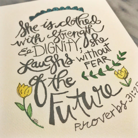 She is clothed with strength and dignity... Proverbs 31:25 // WATERCOLOR PRINT