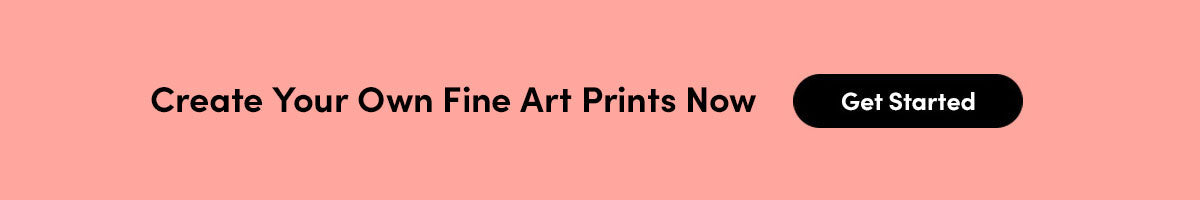 Create Your Own Fine Art Prints Now