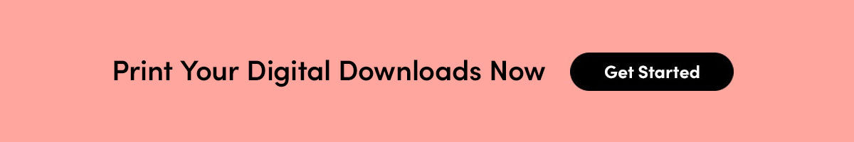 Print Your Digital Downloads Now
