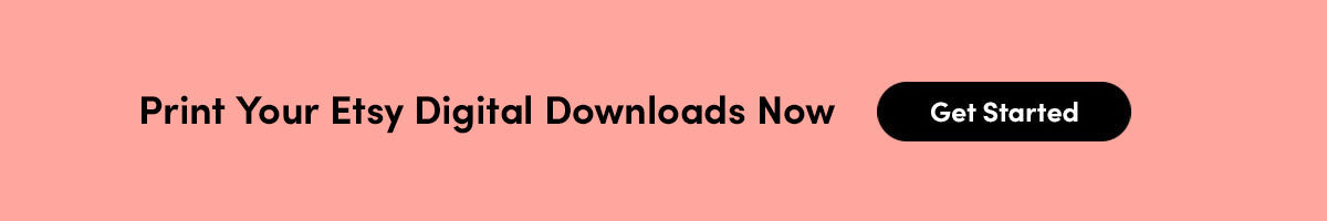 Print Your Etsy Digital Downloads Now