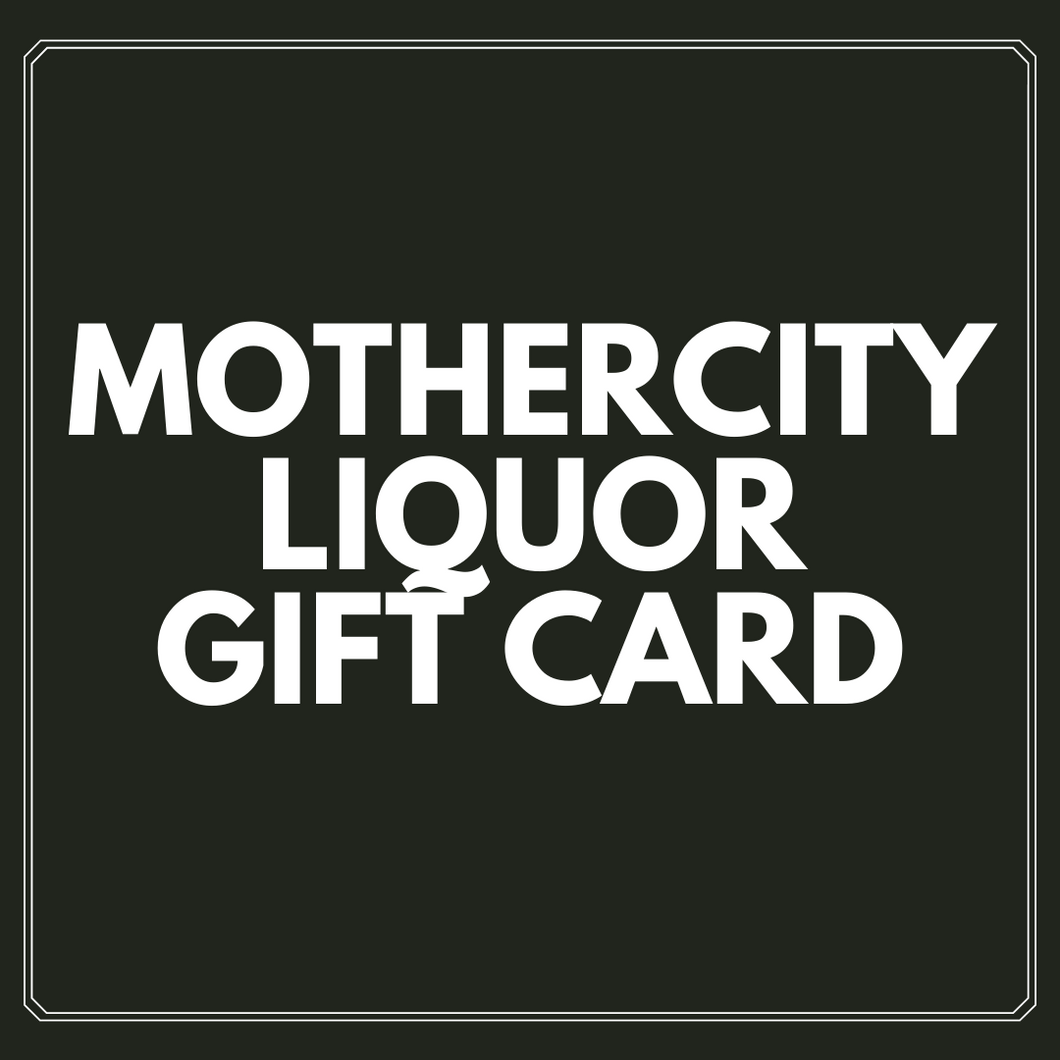 Mothercity Liquor Store gift card