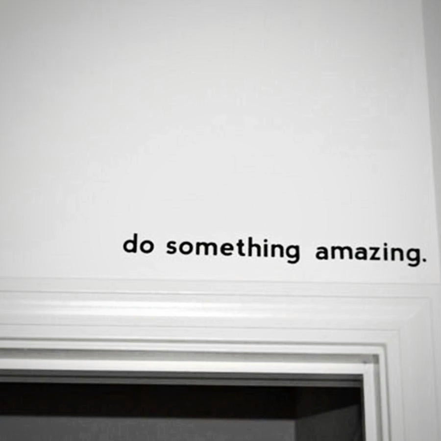 Do Something Amazing Wall Decals Wall decals Black