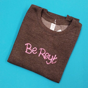 Be Reyt Sweater - Pink Text