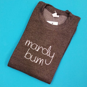 Mardy Bum Jumper - White Text