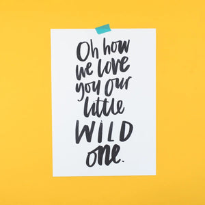 Our little wild one Print