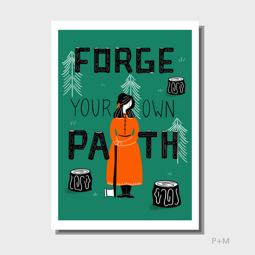 Forge Your Own Path Print
