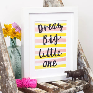Dream Big Little One Stripes A5 Print