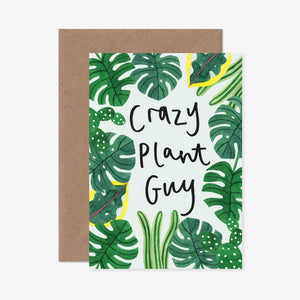 Crazy Plant Guy Greeting Card