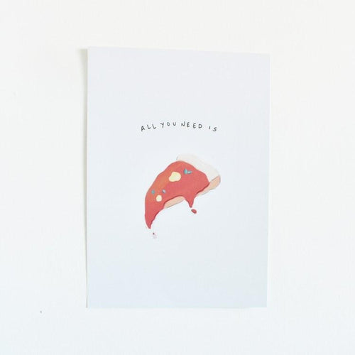 All you need is Pizza A4 print