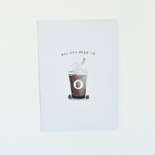 All you need is Coffee A4 print