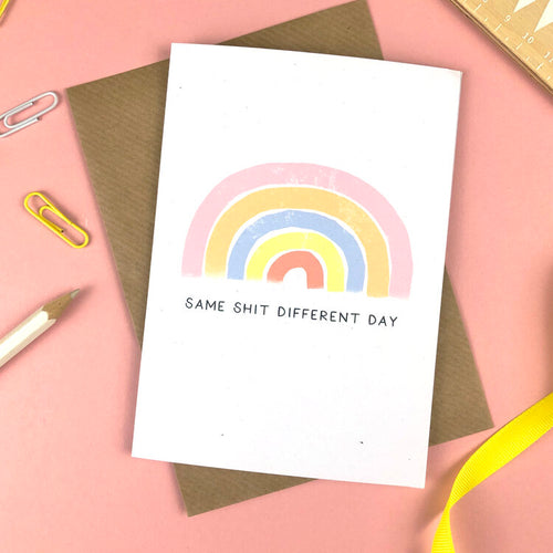 Same Shit Different Day Card