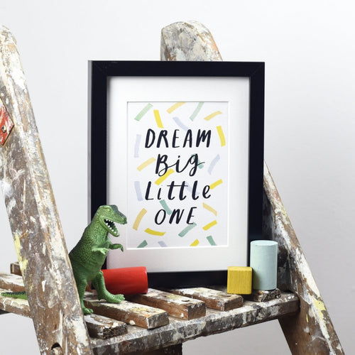 Dream Big Little One A5 Print