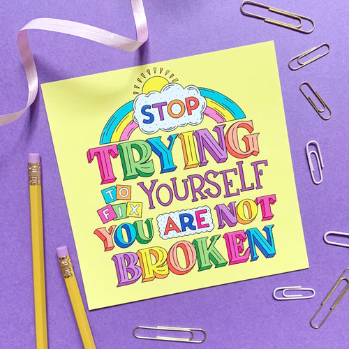 Stop Trying to Fix Yourself Mental Health Mini Print