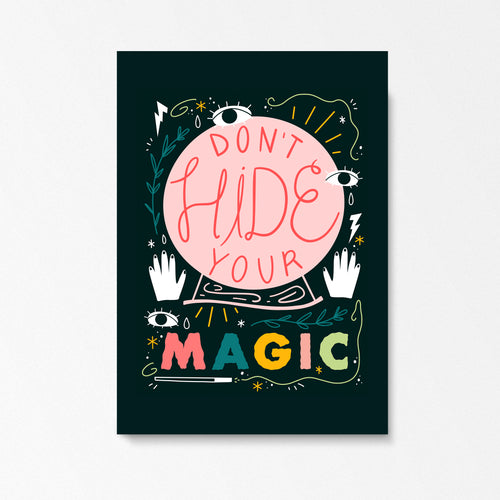 Don't Hide Your Magic Print