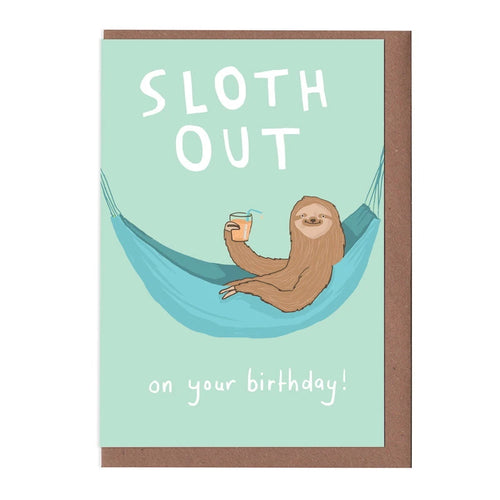 Sloth Out on your birthday Card