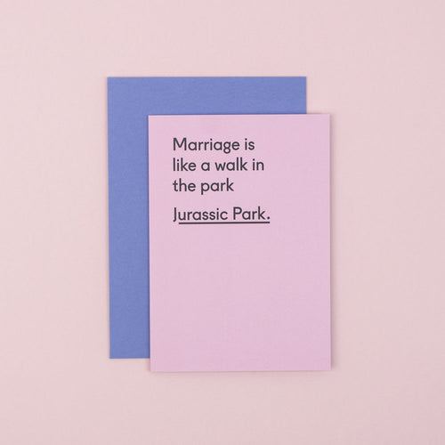 Marriage is like a walk in the park Card
