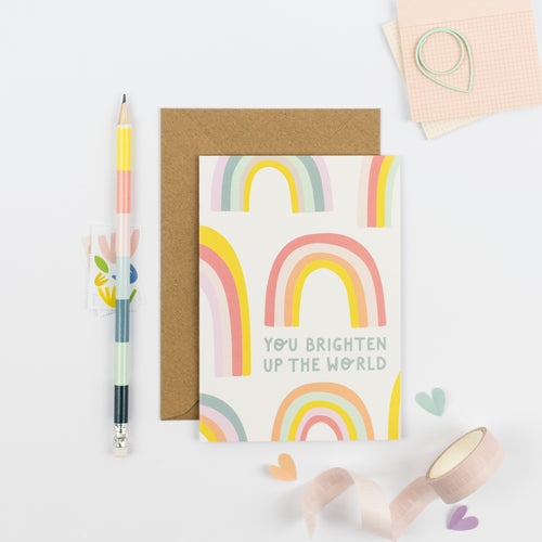 You Brighten Up The World A6 Card