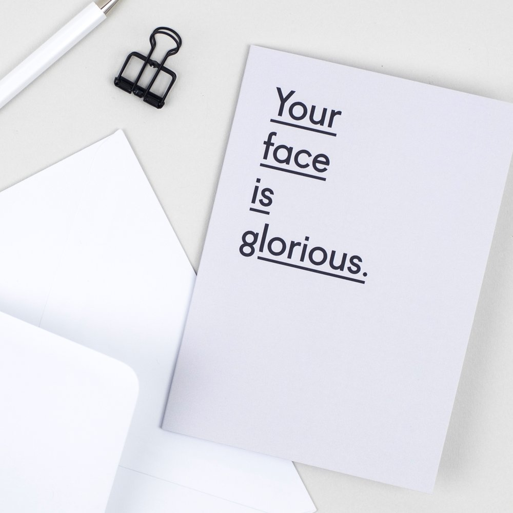 Your face is glorious greeting card