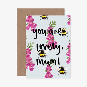 You Are Lovely, Mum! Greeting Card