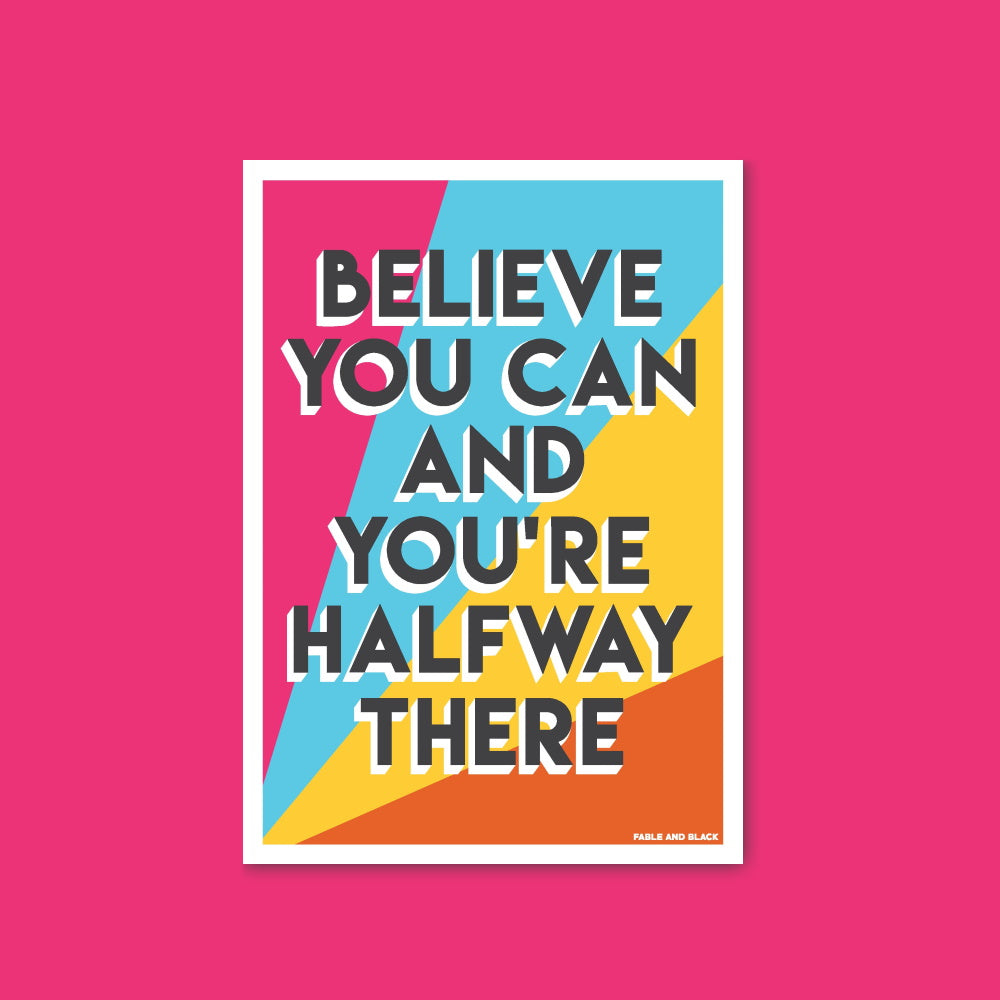 Believe You Can Print