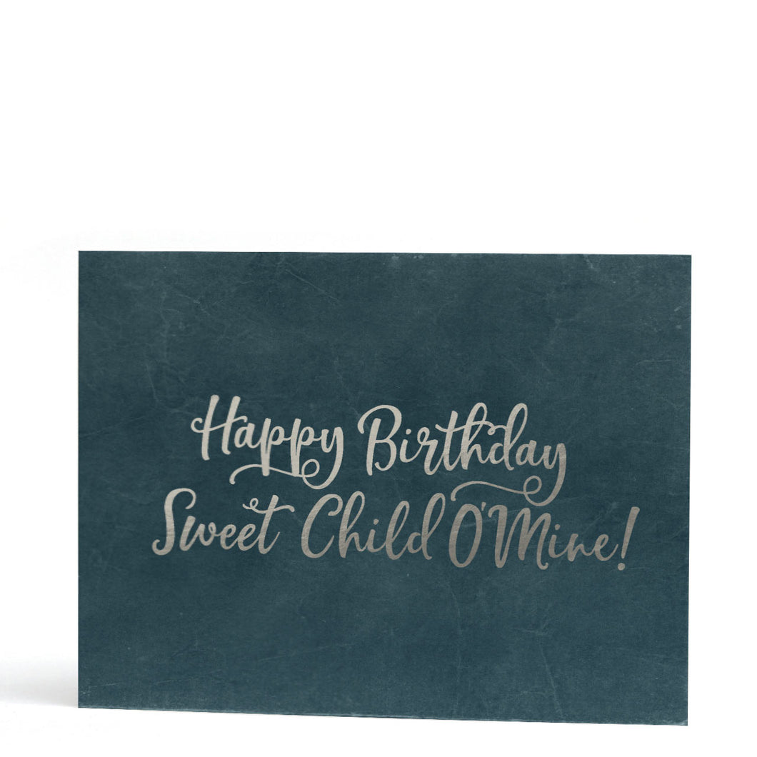 Sweet Child O'Mine Silver Foil Birthday Greeting Card
