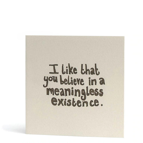 Meaningless Existence Card