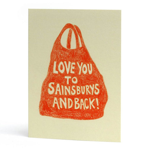 Love You to Sainsburys... Greeting Card